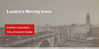 London's Moving Icons with Graham Saunders