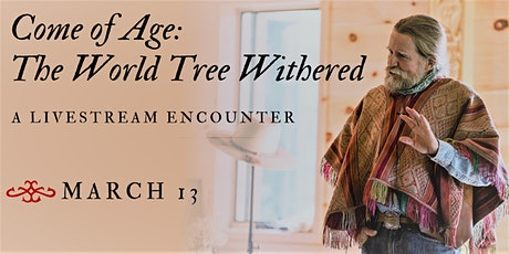 Come of Age: Meditations from the World Tree Withered (livestream) tickets