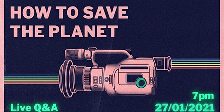 How To Save The Planet Live Talk - 27 Jan 2021 tickets