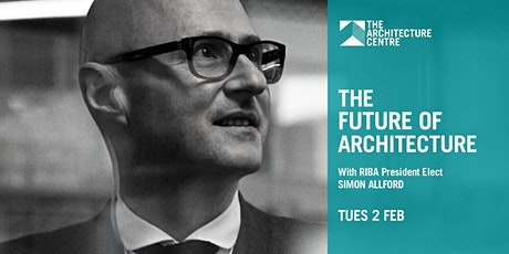 The Future of Architecture with RIBA President Elect Simon Allford tickets