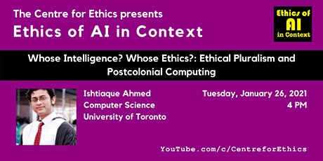 Ishtiaque Ahmed, Ethical Pluralism & Postcolonial Computing tickets