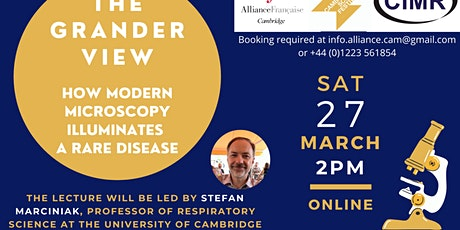 The Grander View - How modern microscopy illuminates a rare disease tickets