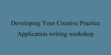 Developing Your Creative Practice (DYCP) Application writing workshop tickets