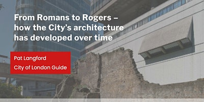 From Romans to Rogers – how the City's architecture has developed over time