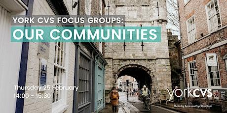 York CVS Focus Group: Our Communities tickets