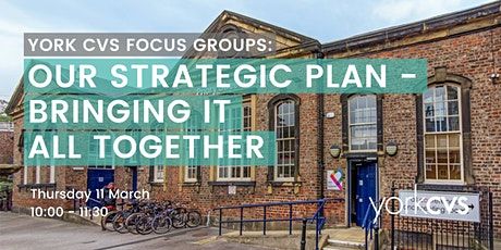 York CVS Focus Group: Strategic Plan – bringing it all together tickets