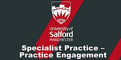 Specialist Practice – Practice Engagement - University of Salford Programme tickets