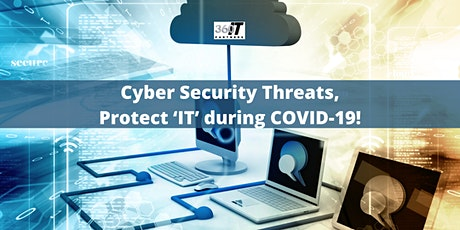 Cyber Security Threats, Protect 'IT' during COVID-19! tickets