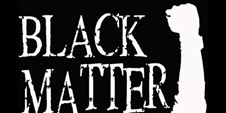 BLACK MATTER: THE PLAY tickets