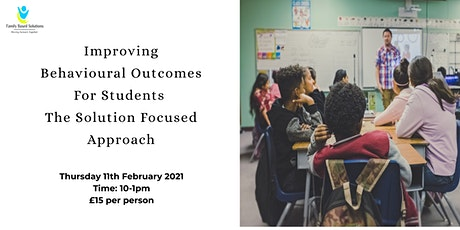 Improving behavioural outcomes for students - The Solution Focused approach tickets