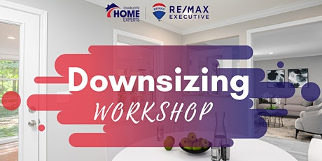 Downsizing Your Home -  An Easy Process To An Exciting Journey tickets