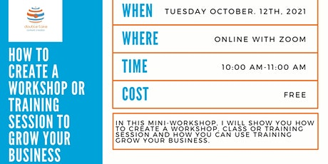 HOW TO CREATE A WORKSHOP OR TRAINING SESSION TO GROW YOUR BUSINESS tickets