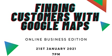 Out The Box  presents... Find Customers with Google Maps tickets