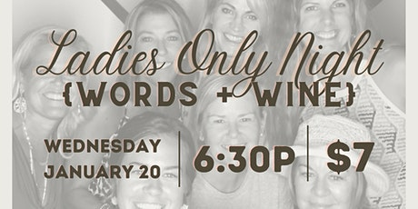 Ladies Only Night -  Words + Wine | January 20th tickets