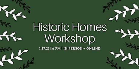Historic Homes Workshop tickets