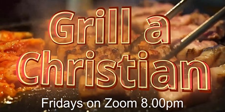 Grill a Christian tickets