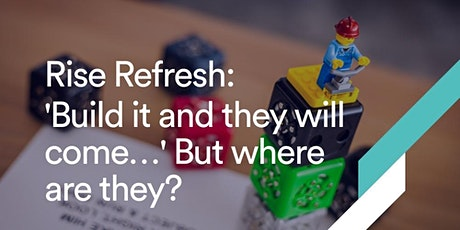 Rise Refresh: 'Build it and they will come…' But where are they? tickets