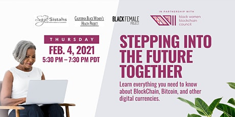 Black Women and Blockchain: Stepping Into The Digital Future Together tickets