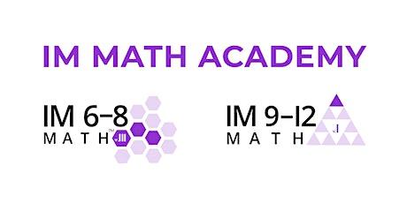 IM 6-12 Math Academy tickets