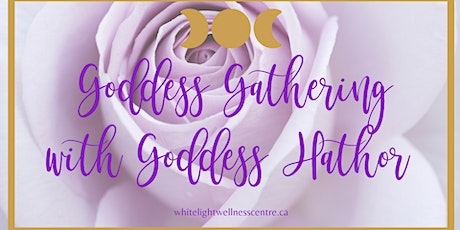 Goddess Gathering  - Goddess Connection with Hathor tickets