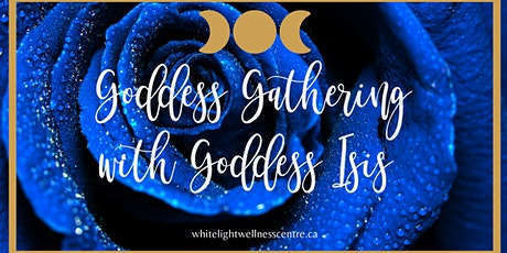 Goddess Gathering with Goddess ISIS tickets