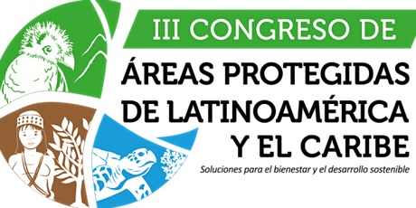 Outputs of the III Latin American and Caribbean Protected Areas Congress entradas
