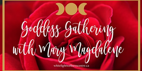 Goddess Gathering with Mary Magdalene tickets
