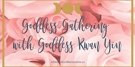 Goddess Gathering with Goddess Kwan Yin tickets