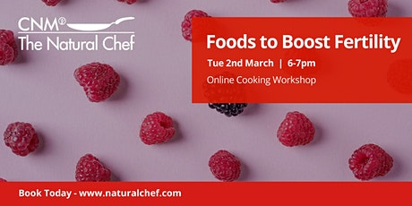 Foods to Boost Fertility : A Natural Chef Cooking Workshop tickets