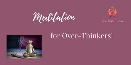 Meditation for Over Thinkers! (On-line Zoom workshop) tickets