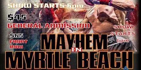 Mayhem in Myrtle Beach Professional Boxing tickets