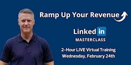 Ramp Up Your Revenue LinkedIn Masterclass tickets