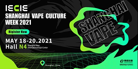 IECIE Shanghai Vape Culture Week tickets