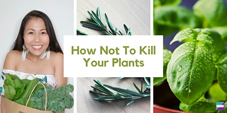 How Not To Kill Your Plants tickets