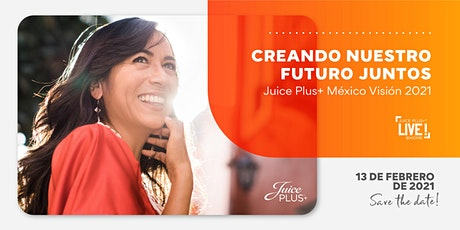 Juice Plus+ México Visión 2021 (US DOLLARS) tickets