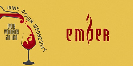 Wine Down Wednesdays at Ember   Unlimited Wine, Sangria & More tickets
