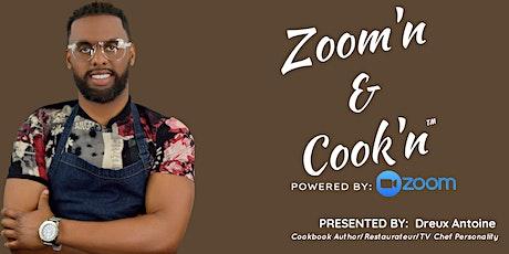 Zoom'n & Cook'n  presented by Dreux Antoine billets