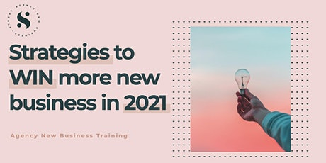 Strategies to WIN more new business in 2021 tickets