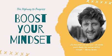 Boost your Mindset - The Highway to Progress  - 6 Week Online Coaching tickets