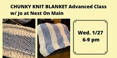 Advanced Class Chunky Knit Blanket w/ Jo of Sawmil