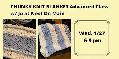Advanced Class Chunky Knit Blanket w/ Jo of Sawmill Camerretti! tickets