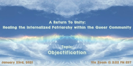 A Return To Unity: Healing Internalized Patriarchy in the Queer Community ✨ tickets