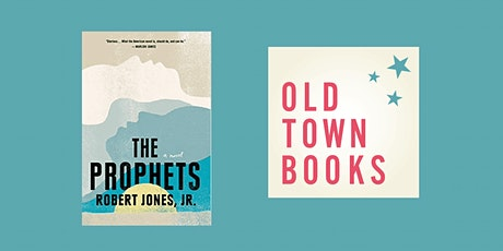 February Old Town Books Book(s) Club: The Prophets by Robert Jones, JR. tickets