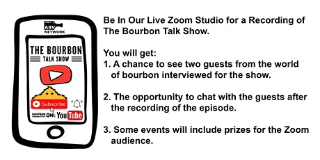 The Bourbon Talk Show - Be A Part of the Live Studio Audience (Web Series) tickets