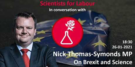 Nick Thomas-Symonds MP: On Brexit and Science tickets