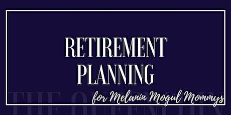 Retirement Planning for Melanin Mogul Mommys tickets