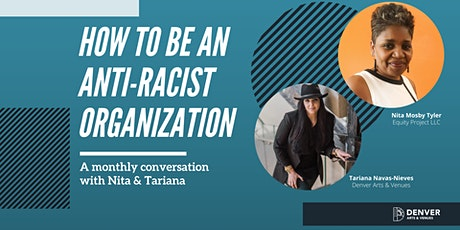 How to Be an Anti-Racist Organization Monthly Series with Nita & Tariana tickets