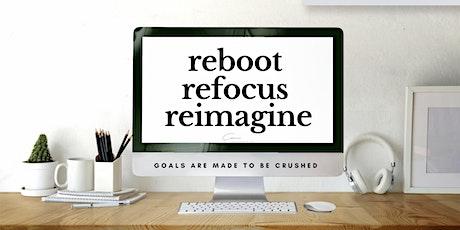 Reboot | Refocus | Reimagine tickets