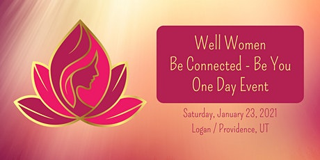 Well Women Be Connected - Be You  One Day Event- Providence/Logan tickets
