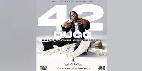 42 Dugg / Friday January 15th / Spire tickets